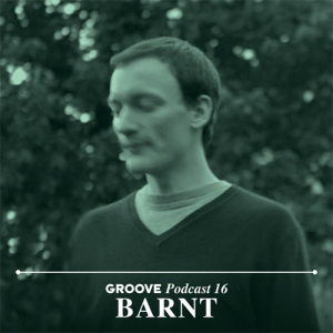 groove-podcast-16-barnt